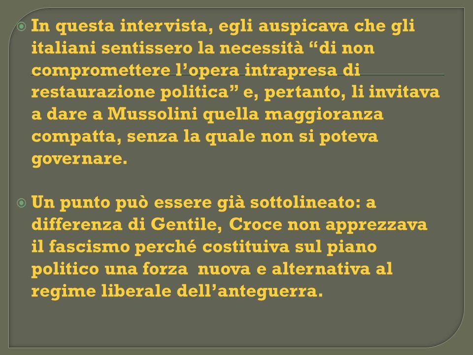 In questa intervista, egli auspicava che gli italiani sentissero la necessità di non compromettere lopera intrapresa di restaurazione politica e, pert