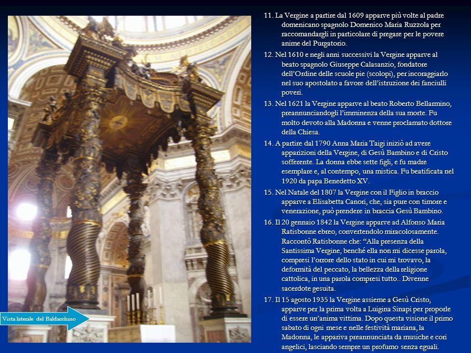 11. La Vergine a partire dal 1609 apparve più volte al padre domenicano spagnolo Domenico Maria Ruzzola per raccomandargli in particolare di pregare p
