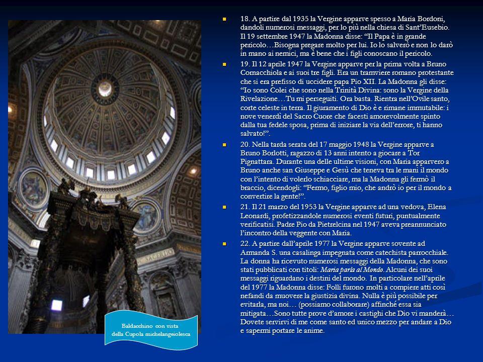 18. A partire dal 1935 la Vergine apparve spesso a Maria Bordoni, dandoli numerosi messaggi, per lo più nella chiesa di SantEusebio. Il 19 settembre 1