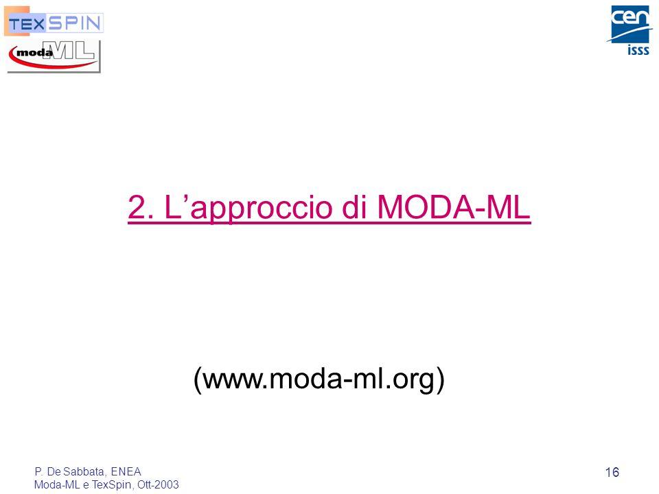 P. De Sabbata, ENEA Moda-ML e TexSpin, Ott-2003 16 2. Lapproccio di MODA-ML (www.moda-ml.org)
