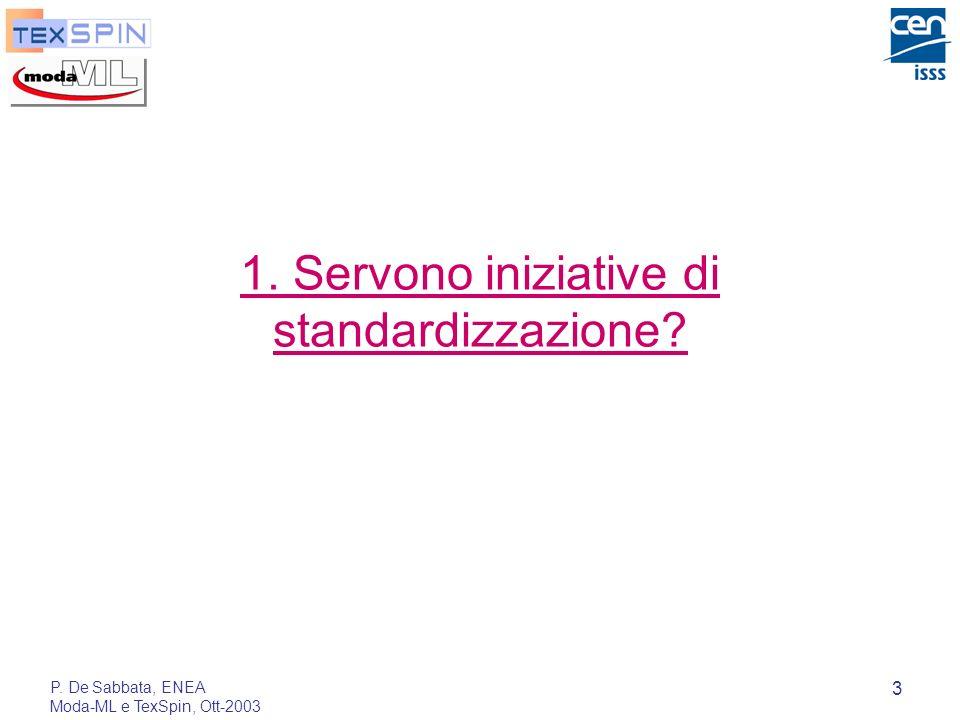 P. De Sabbata, ENEA Moda-ML e TexSpin, Ott-2003 3 1. Servono iniziative di standardizzazione?
