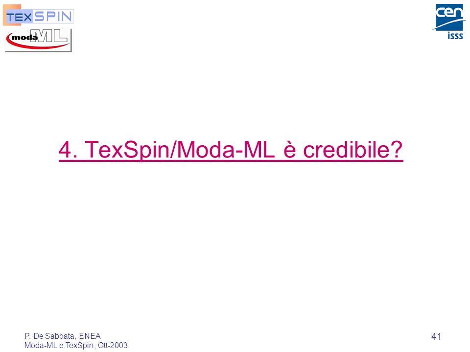 P. De Sabbata, ENEA Moda-ML e TexSpin, Ott-2003 41 4. TexSpin/Moda-ML è credibile?