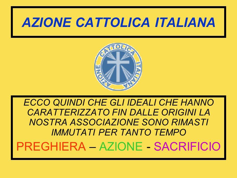 SOCIETA DELLA GIOVENTU CATTOLICA La nascita di questa società può considerarsi come lesordio di quella che fu poi AZIONE CATTOLICA ITALIANA