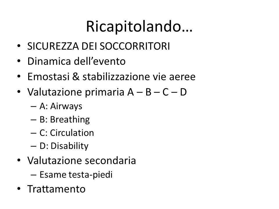 Valutazione primaria A: Airways - Vie aeree/Rachide cervicale B: Breathing - Respiro C: Circulation - Circolo/Emorragie D: Disability - Stato neurologico