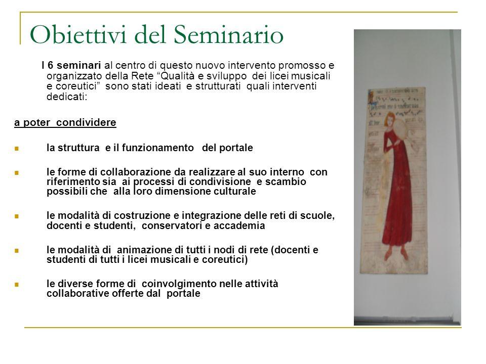 Obiettivi del Seminario I 6 seminari al centro di questo nuovo intervento promosso e organizzato della Rete Qualità e sviluppo dei licei musicali e co