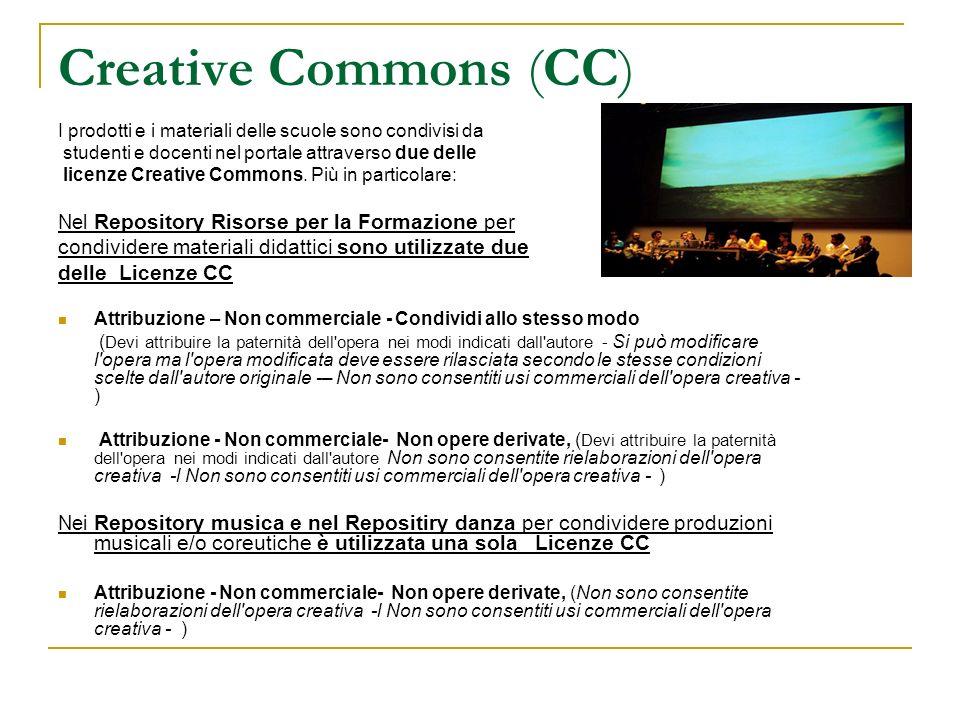 Creative Commons (CC) I prodotti e i materiali delle scuole sono condivisi da studenti e docenti nel portale attraverso due delle licenze Creative Com