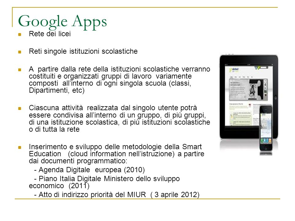 Google Apps Rete dei licei Reti singole istituzioni scolastiche A partire dalla rete della istituzioni scolastiche verranno costituiti e organizzati g