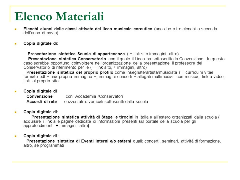 Elenco Materiali Elenchi alunni delle classi attivate del liceo musicale coreutico (uno due o tre elenchi a seconda dellanno di avvio) Copia digitale
