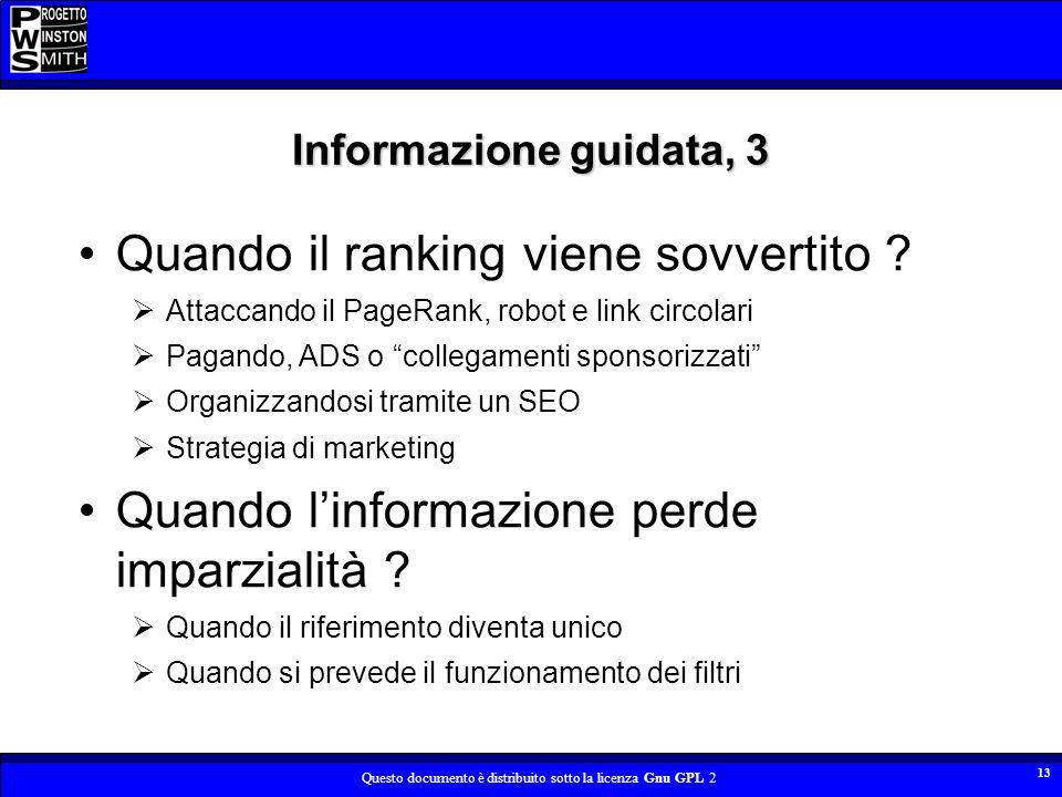 Questo documento è distribuito sotto la licenza Gnu GPL 2 13 Informazione guidata, 3 Quando il ranking viene sovvertito ? Attaccando il PageRank, robo