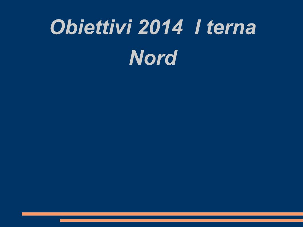 Obiettivi 2014 I terna Nord
