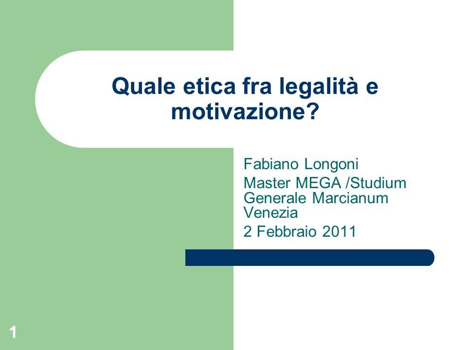 1 Quale etica fra legalità e motivazione.