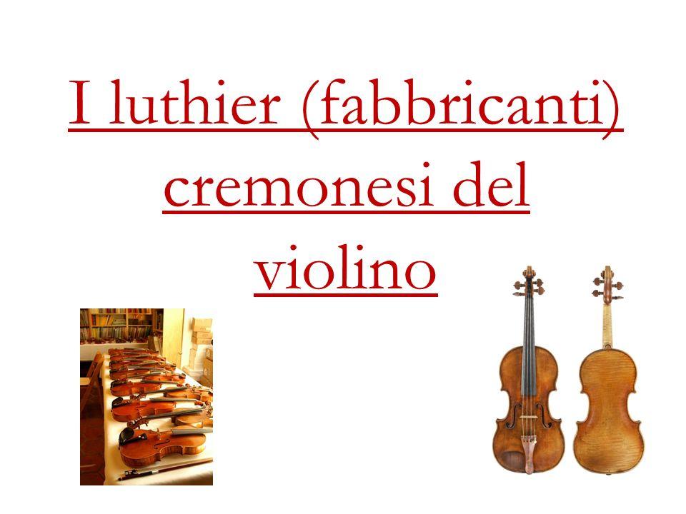 Andrea Amati Nato a Cremona nel 1505, lui è considerato il padre o linventore del violino ed altre strumenti musicali a corda come il violoncello