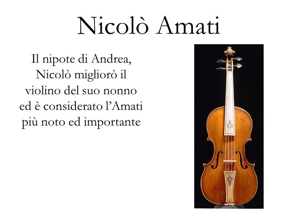 Antonio Stradivari Uno studente di Nicolò Amati e il maestro più importante dei fabbricanti degli strumenti a corda.