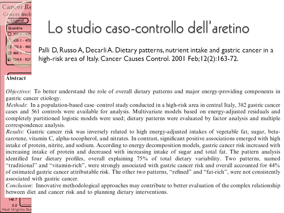 Lo studio caso-controllo dellaretino Palli D, Russo A, Decarli A. Dietary patterns, nutrient intake and gastric cancer in a high-risk area of Italy. C