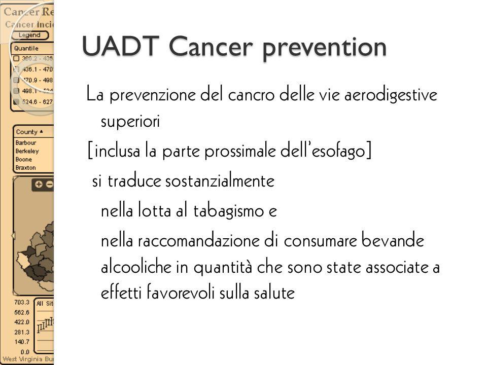 UADT Cancer prevention La prevenzione del cancro delle vie aerodigestive superiori [inclusa la parte prossimale dellesofago] si traduce sostanzialment