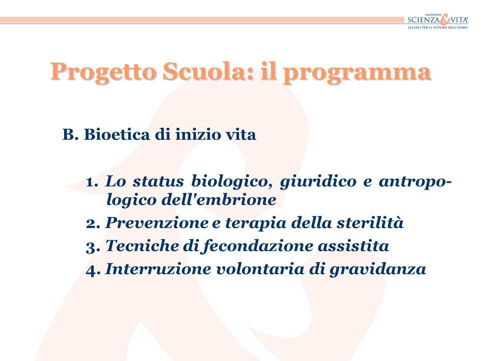 B.Bioetica di inizio vita 1. Lo status biologico, giuridico e antropo- logico dell embrione 2.