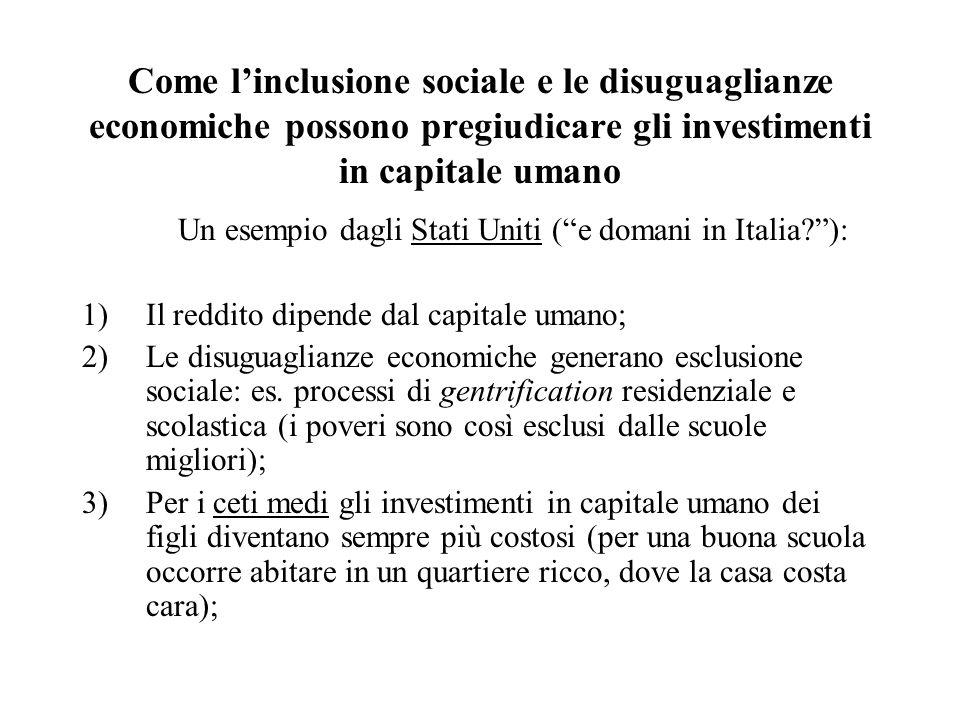 Come linclusione sociale e le disuguaglianze economiche possono pregiudicare gli investimenti in capitale umano Un esempio dagli Stati Uniti (e domani