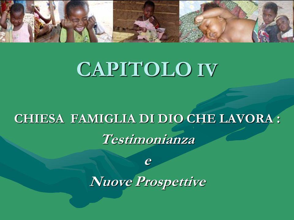 CAPITOLO IV CHIESA FAMIGLIA DI DIO CHE LAVORA : Testimonianzae Nuove Prospettive