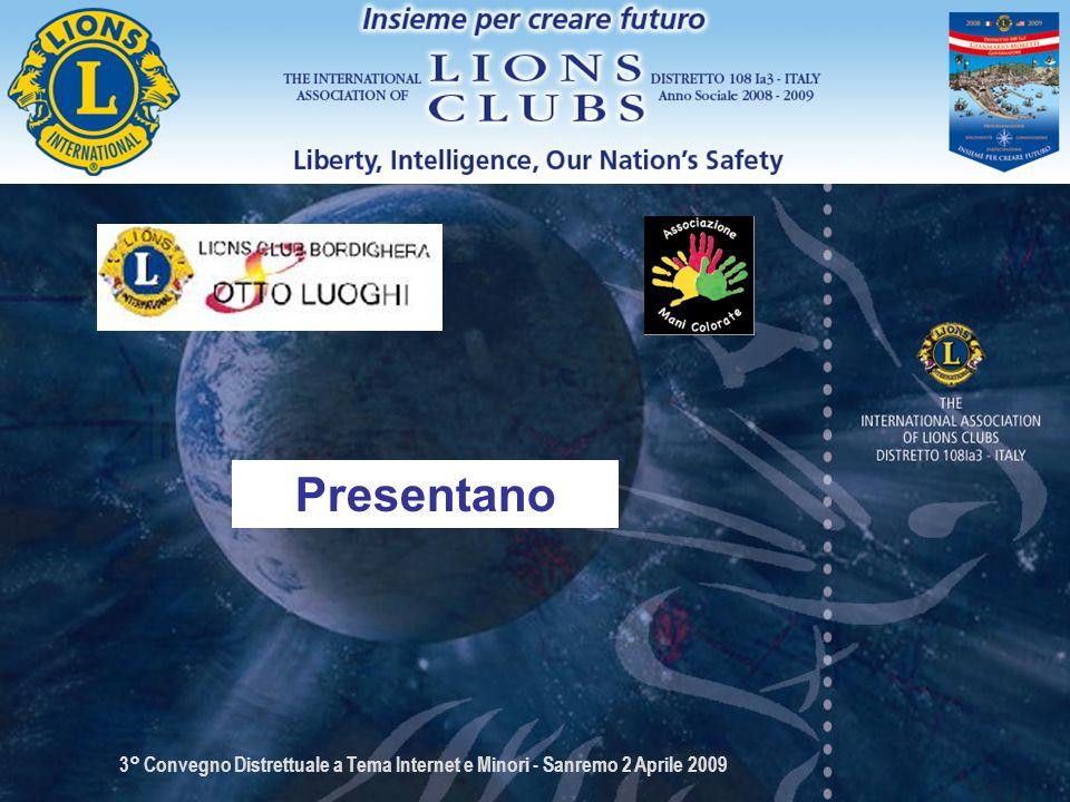 3° Convegno Distrettuale a Tema Internet e Minori - Sanremo 2 Aprile 2009 Presentano