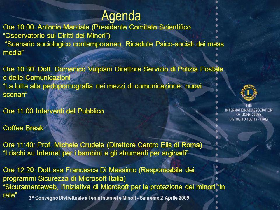3° Convegno Distrettuale a Tema Internet e Minori - Sanremo 2 Aprile 2009 Agenda Ore 10:00: Antonio Marziale (Presidente Comitato Scientifico Osservat