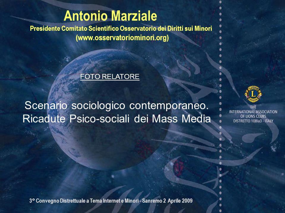 3° Convegno Distrettuale a Tema Internet e Minori - Sanremo 2 Aprile 2009 Antonio Marziale Presidente Comitato Scientifico Osservatorio dei Diritti su