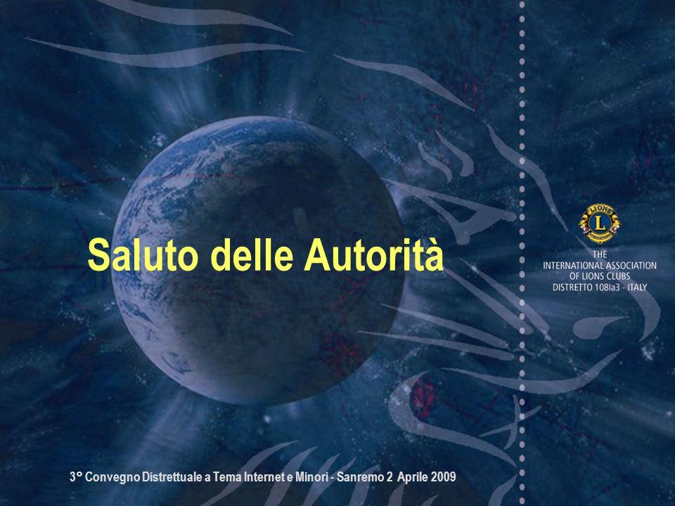 3° Convegno Distrettuale a Tema Internet e Minori - Sanremo 2 Aprile 2009 Saluto delle Autorità