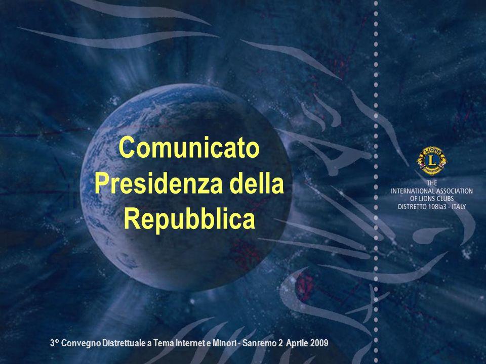 3° Convegno Distrettuale a Tema Internet e Minori - Sanremo 2 Aprile 2009 Comunicato Presidenza della Repubblica