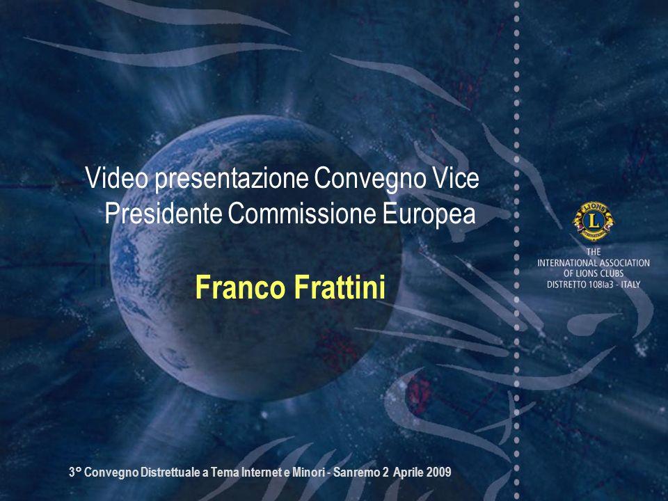 3° Convegno Distrettuale a Tema Internet e Minori - Sanremo 2 Aprile 2009 Video presentazione Convegno Vice Presidente Commissione Europea Franco Frat