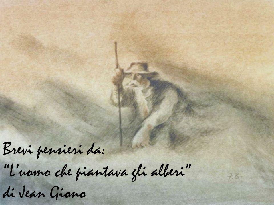 Brevi pensieri da: Luomo che piantava gli alberi di Jean Giono