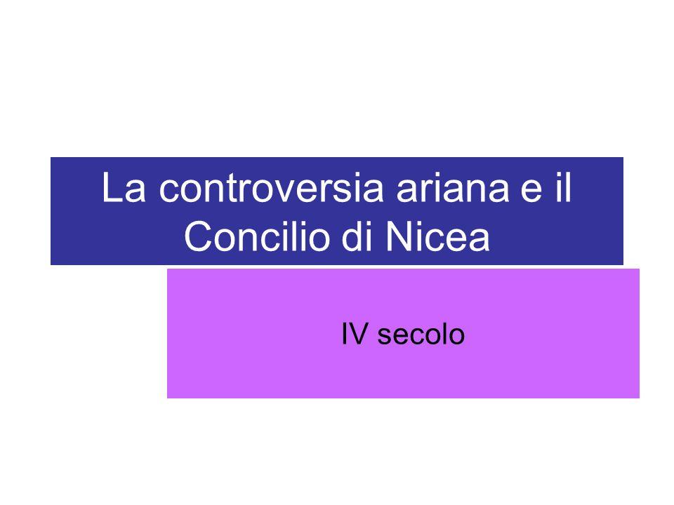 La controversia ariana e il Concilio di Nicea IV secolo