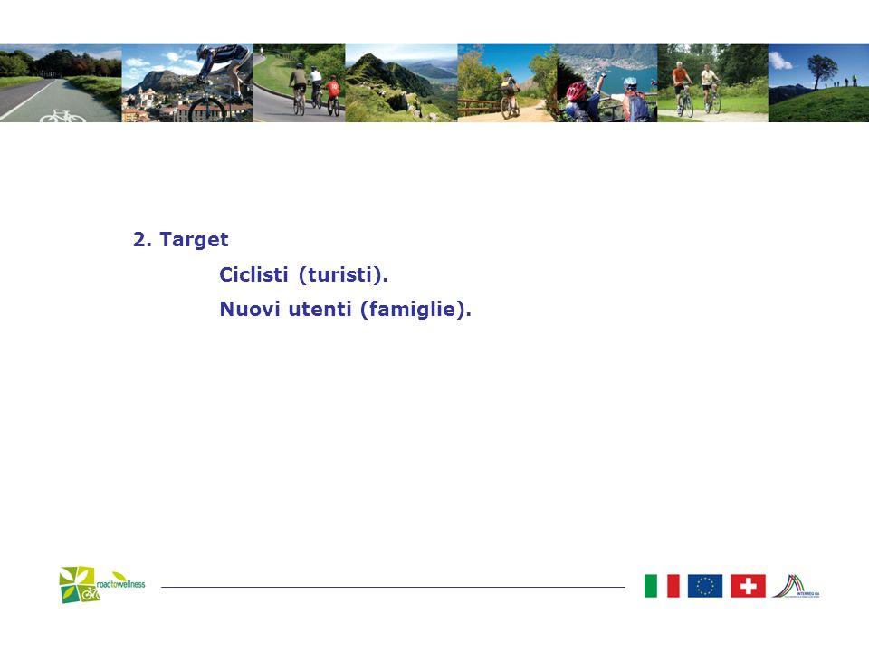 2. Target Ciclisti (turisti). Nuovi utenti (famiglie).