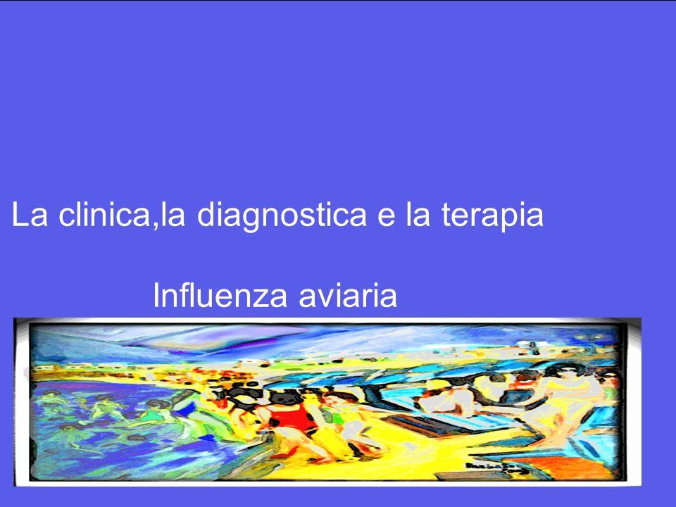 La clinica,la diagnostica e la terapia Influenza aviaria