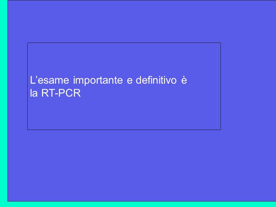 Lesame importante e definitivo è la RT-PCR