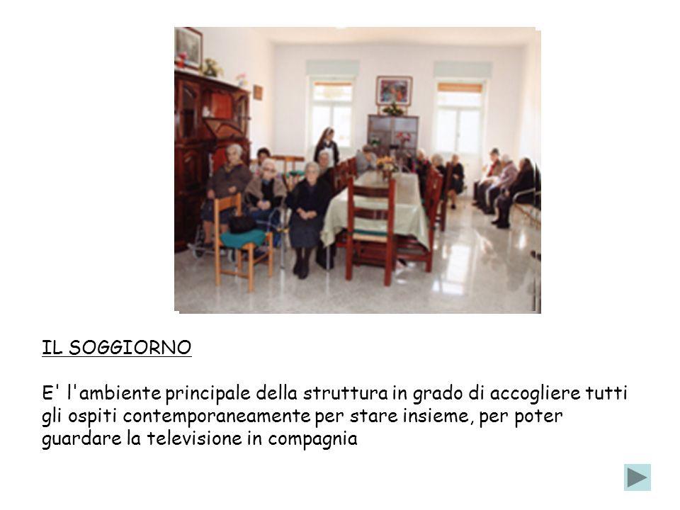 IL SOGGIORNO E l ambiente principale della struttura in grado di accogliere tutti gli ospiti contemporaneamente per stare insieme, per poter guardare la televisione in compagnia