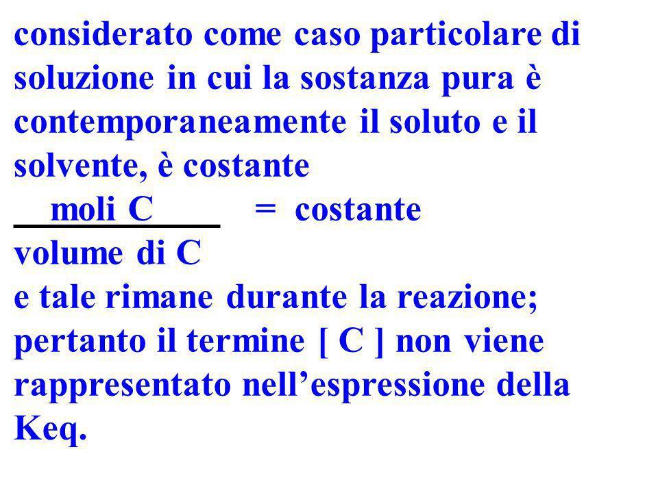 Equilibri eterogenei Sono equilibri in cui le sostanze reagenti o prodotte sono presenti in due fasi diverse; es: 2C (s) + O 2(g) 2CO 2(g) La concentr
