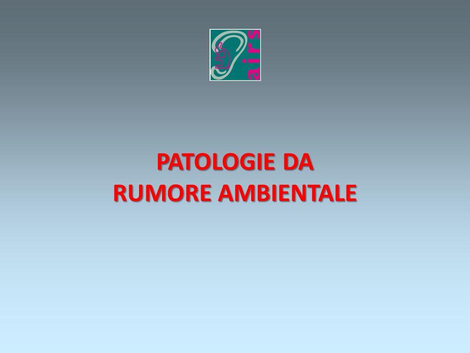 PATOLOGIE DA RUMORE AMBIENTALE