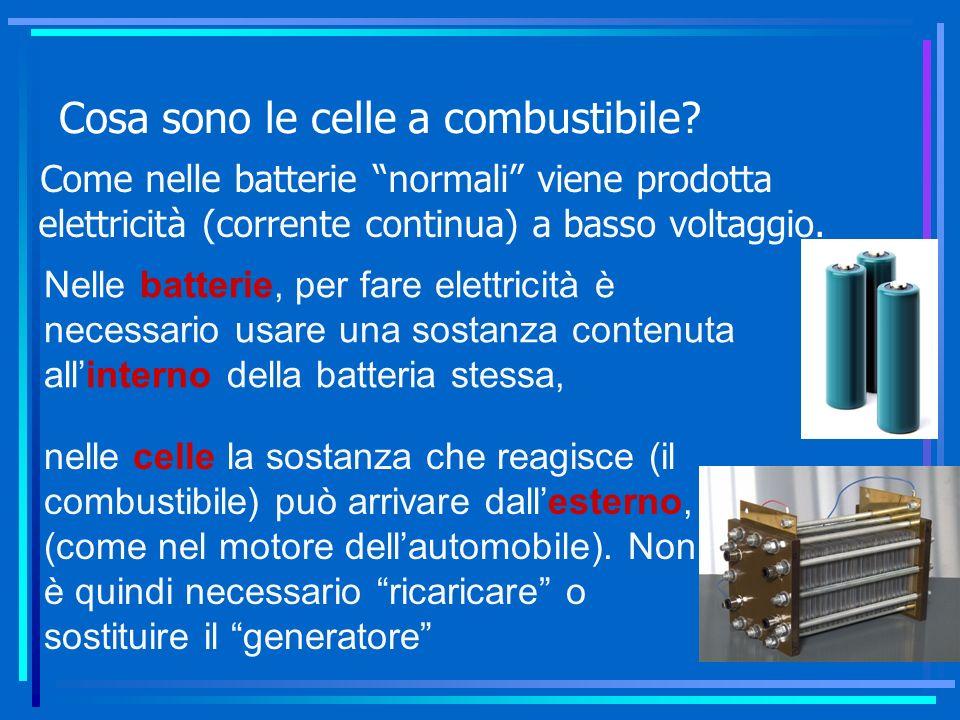 Cosa sono le celle a combustibile? Come nelle batterie normali viene prodotta elettricità (corrente continua) a basso voltaggio. Nelle batterie, per f