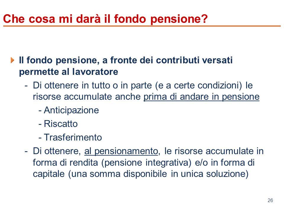 www.mefop.it 26 Che cosa mi darà il fondo pensione.