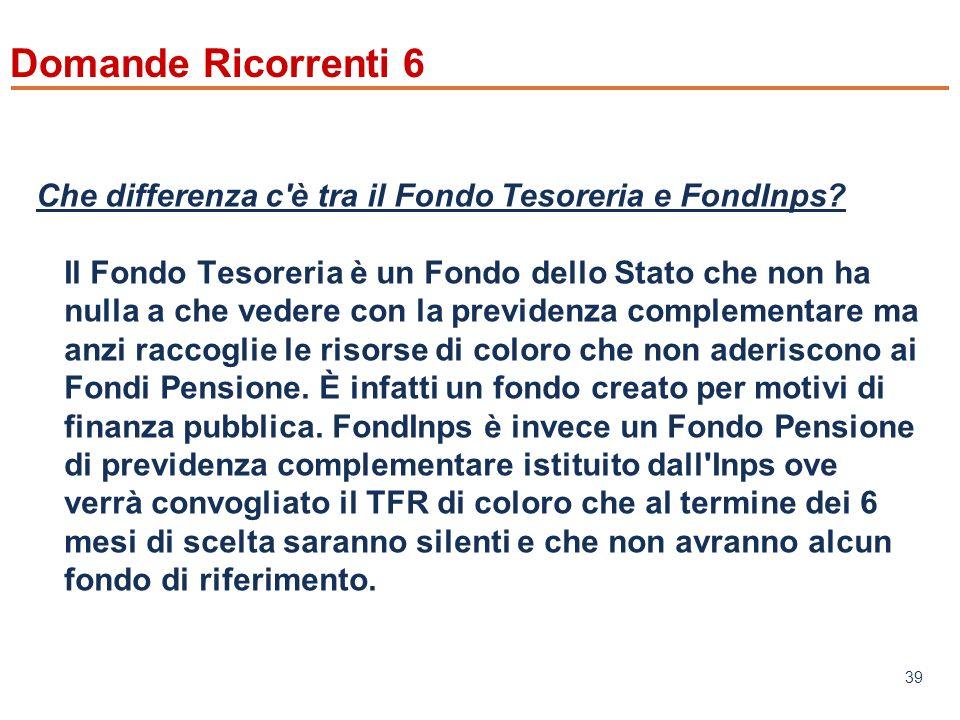 www.mefop.it 39 Domande Ricorrenti 6 Che differenza c è tra il Fondo Tesoreria e FondInps.
