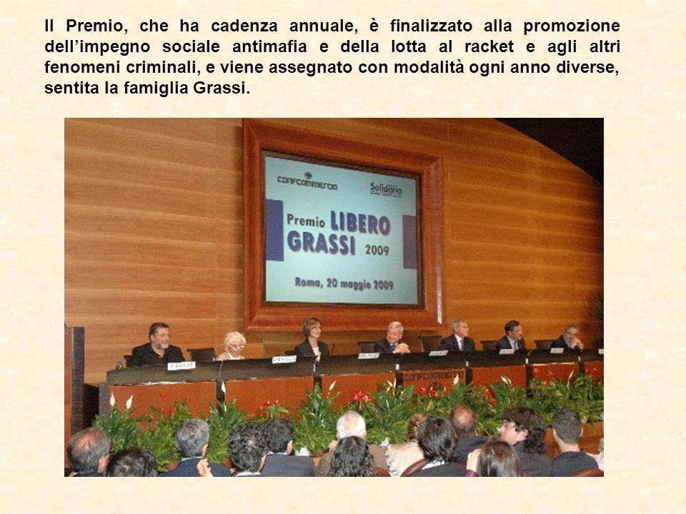 Il Premio, che ha cadenza annuale, è finalizzato alla promozione dellimpegno sociale antimafia e della lotta al racket e agli altri fenomeni criminali