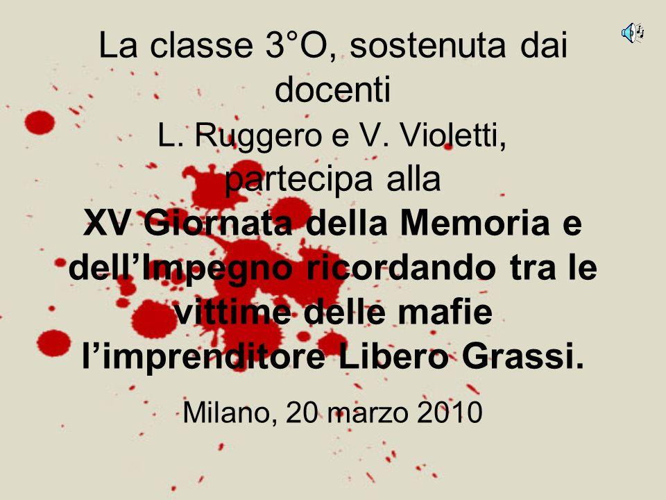 La classe 3°O, sostenuta dai docenti L. Ruggero e V. Violetti, partecipa alla XV Giornata della Memoria e dellImpegno ricordando tra le vittime delle