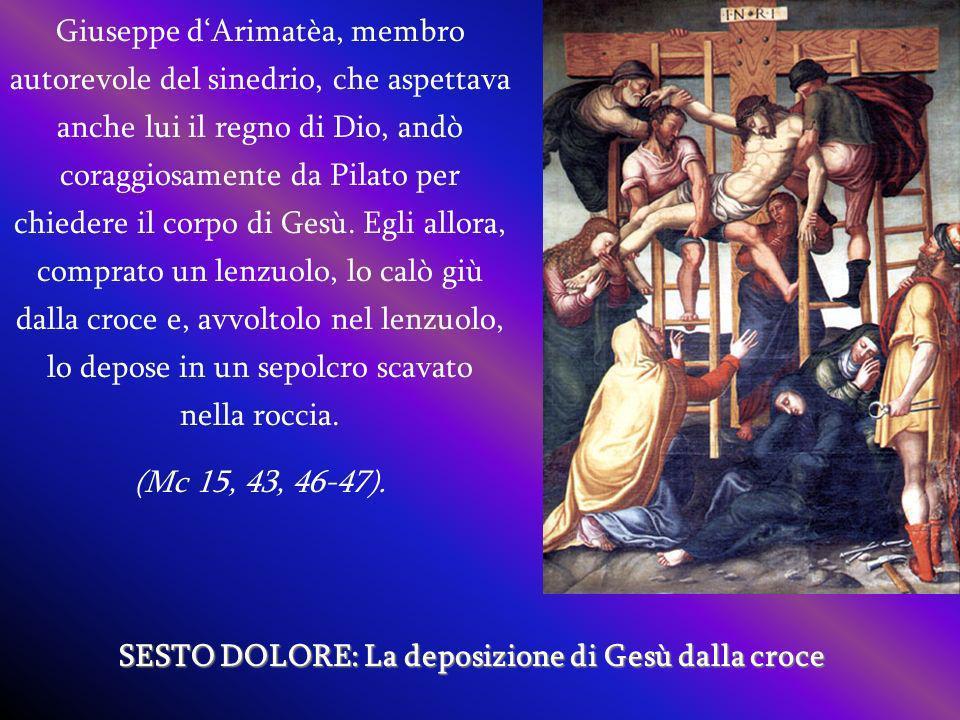 Giuseppe dArimatèa, membro autorevole del sinedrio, che aspettava anche lui il regno di Dio, andò coraggiosamente da Pilato per chiedere il corpo di Gesù.