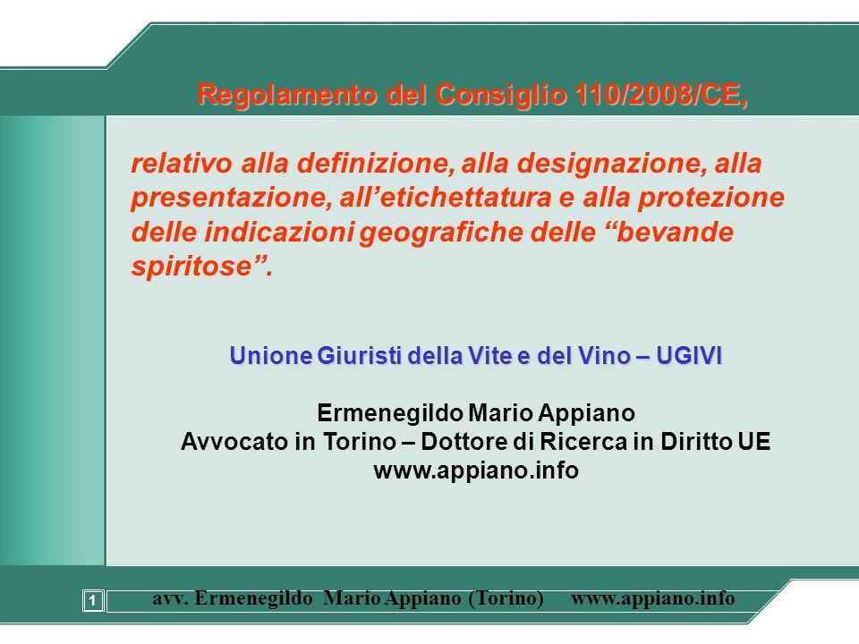 1 avv. Ermenegildo Mario Appiano (Torino) www.appiano.info Regolamento del Consiglio 110/2008/CE, relativo alla definizione, alla designazione, alla p