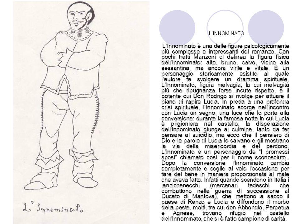 LINNOMINATO L'Innominato è una delle figure psicologicamente più complesse e interessanti del romanzo. Con pochi tratti Manzoni ci delinea la figura f