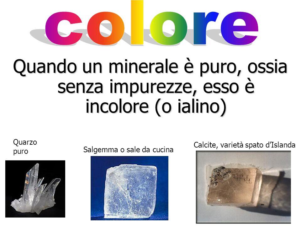 Inoltre molti minerali possono cambiare colore a causa delle impurezze contenute in esso. Calcite con variazioni di colore (Brasile)