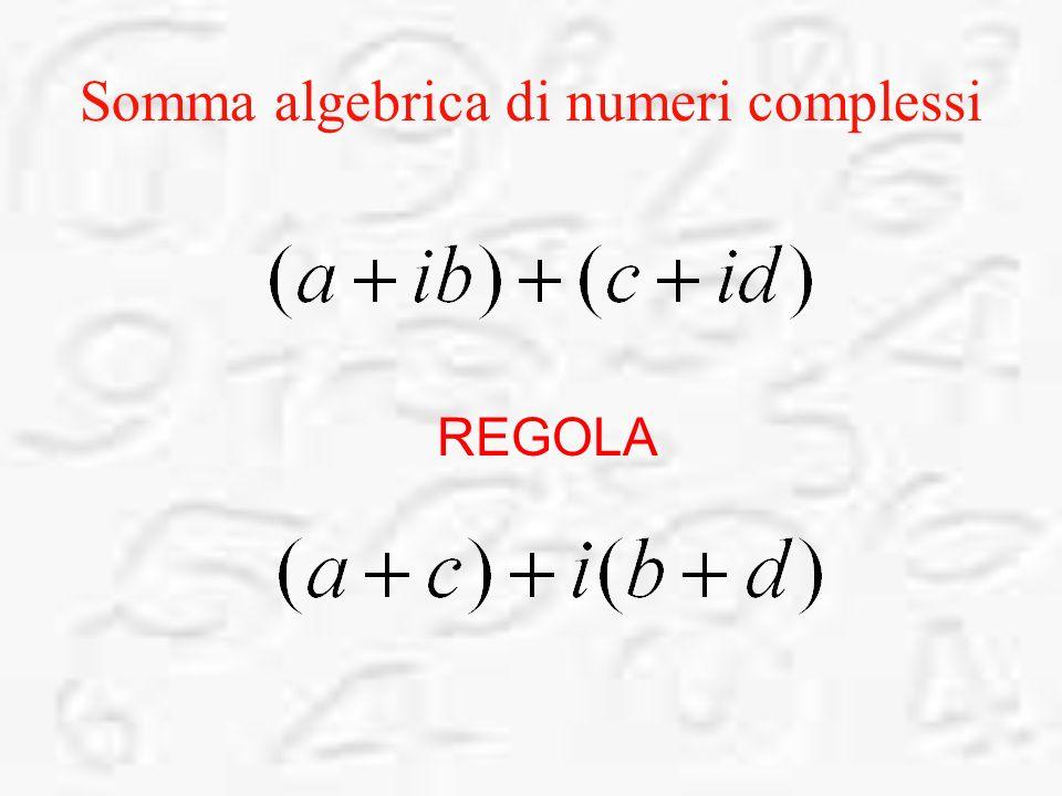 Somma algebrica di numeri complessi REGOLA