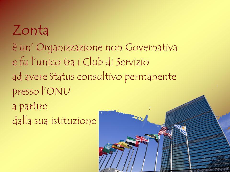 Zonta è un Organizzazione non Governativa e fu lunico tra i Club di Servizio ad avere Status consultivo permanente presso lONU a partire dalla sua ist