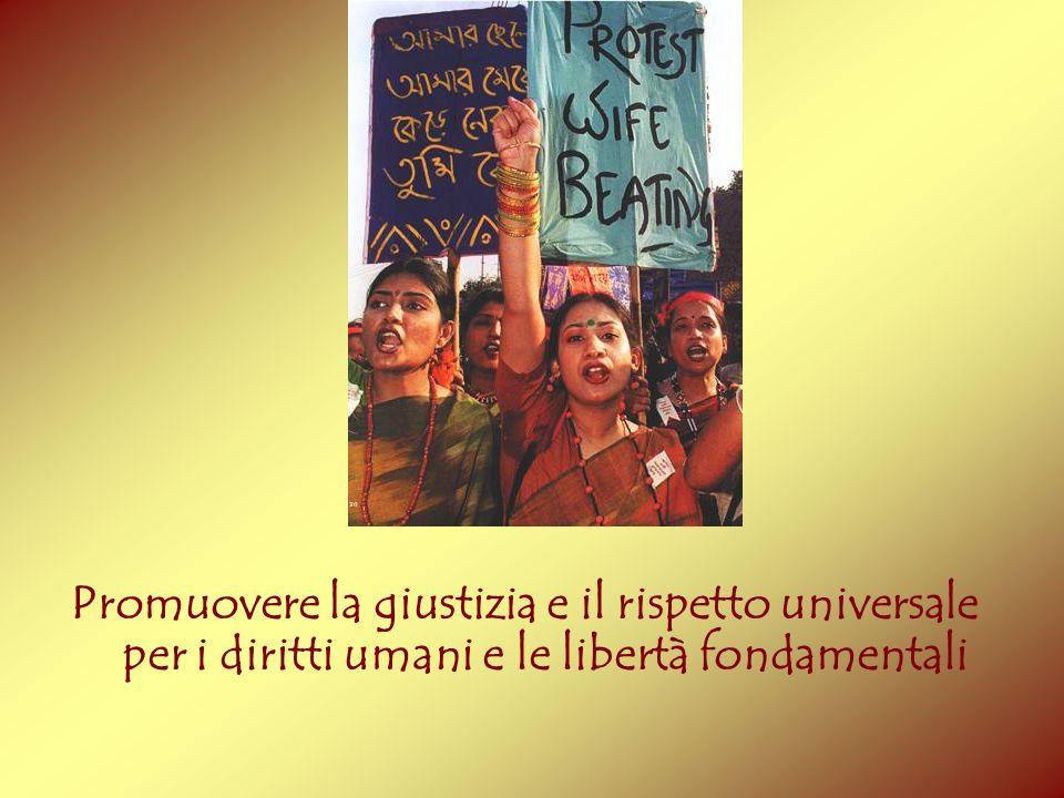 Promuovere la giustizia e il rispetto universale per i diritti umani e le libertà fondamentali