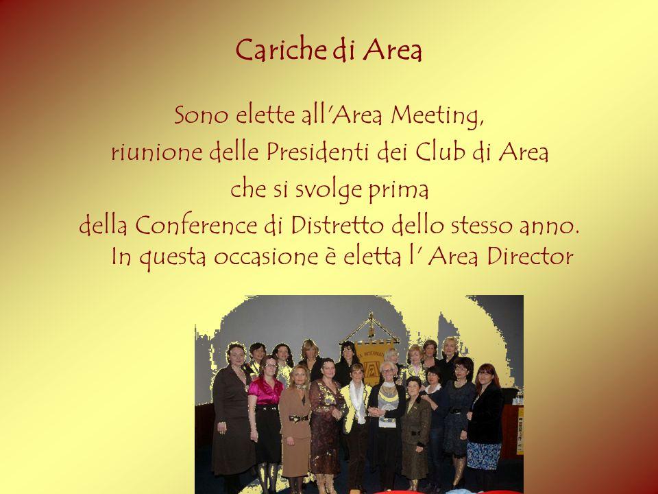 Cariche di Area Sono elette all'Area Meeting, riunione delle Presidenti dei Club di Area che si svolge prima della Conference di Distretto dello stess
