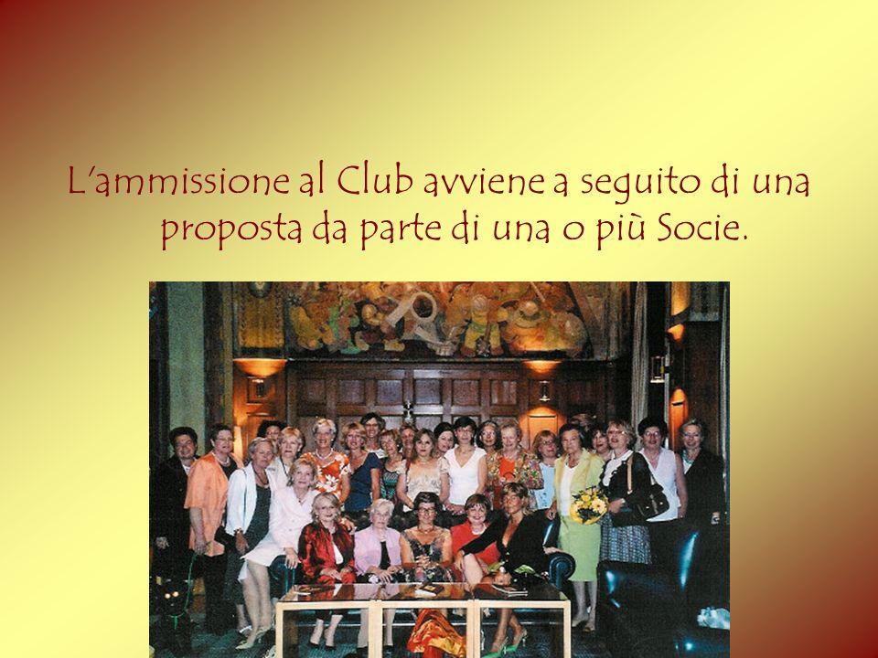 L'ammissione al Club avviene a seguito di una proposta da parte di una o più Socie.